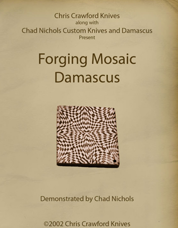 Forging Mosaic Damascus with Chad Nichols (DVD) (Out of Print)