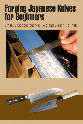forging japanese knives for beginners by ernst g siebeneicher hellwigand and j rgen rosinski. Black Bedroom Furniture Sets. Home Design Ideas