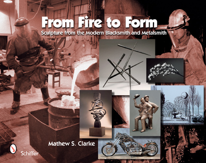 From Fire to Form by Mathew S. Clarke