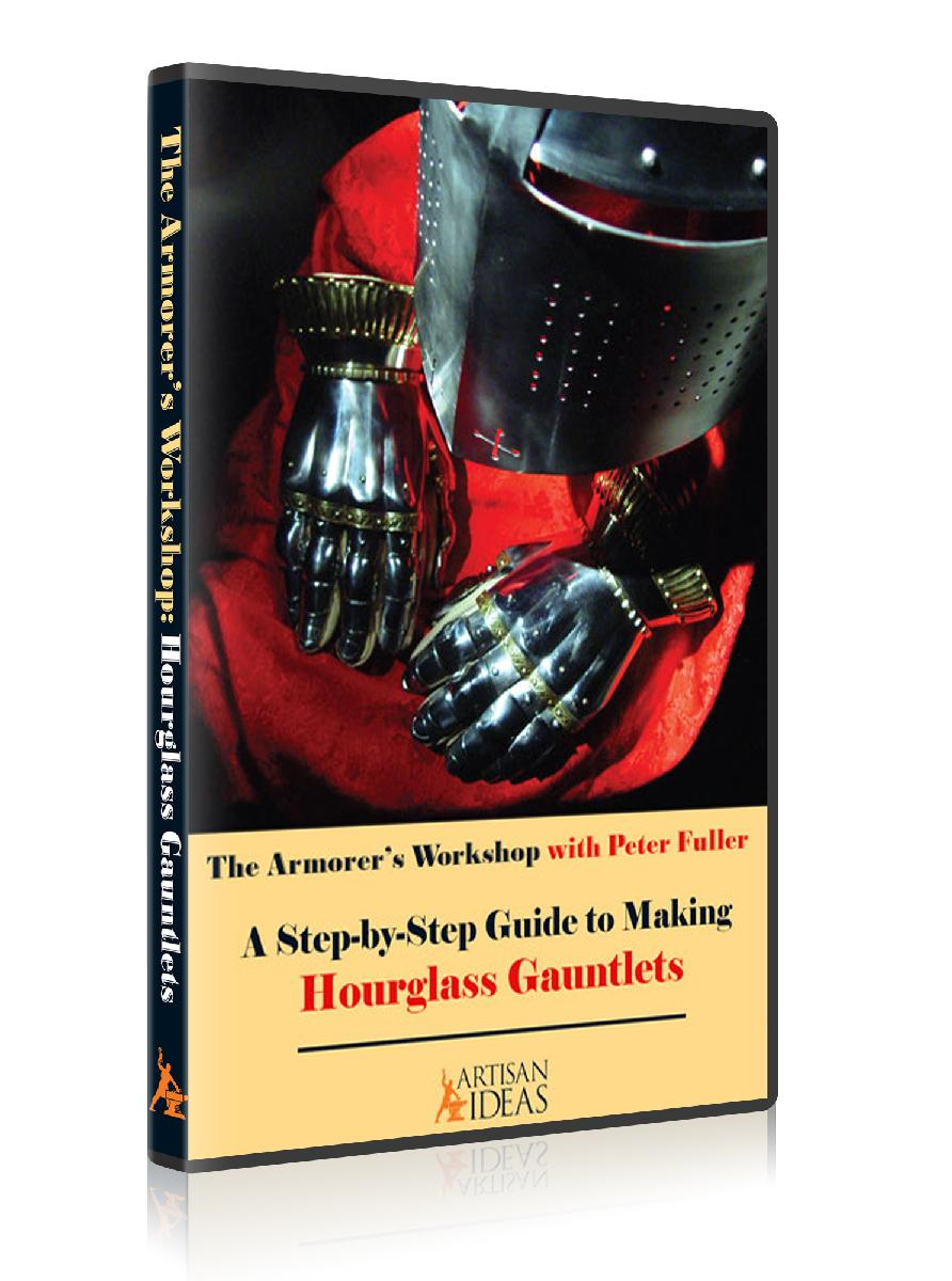 The Armorer's Workshop II: A Step by Step Guide to Making Hourglass Gauntlets (2 Disc DVD Course, plus Paper Templates)