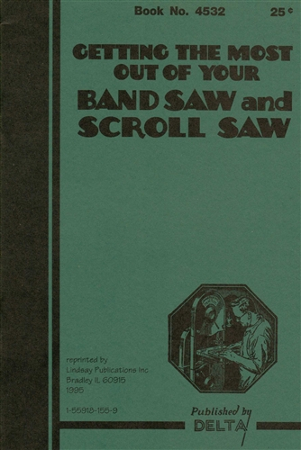Getting the Most Out of Your Band Saw & Scroll Saw Manual