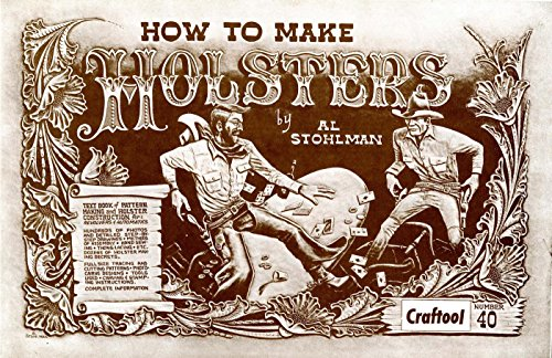 How to Make Holsters by Al Stohlman