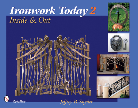 Ironwork Today 2: Inside and Out, by Jeffrey B. Snyder