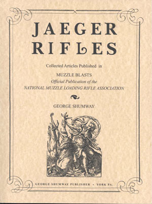 Jaeger Rifles by George Shumway