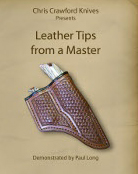 Leather Tips from a Master (Knife Sheath Tips) with Paul Long (DVD)
