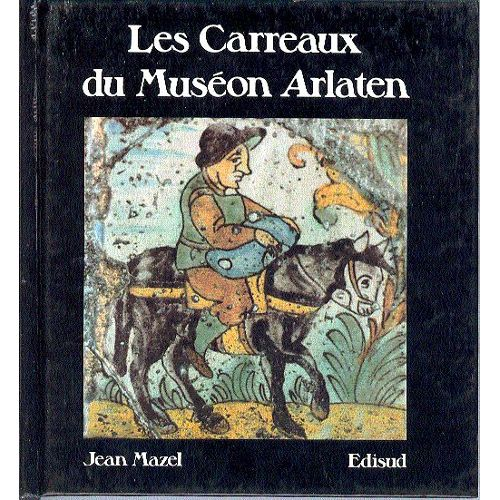 Les Carreaux du Museon Arlaten