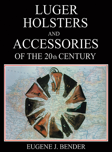Luger Holsters and Accessories of the 20th Century (OOP)