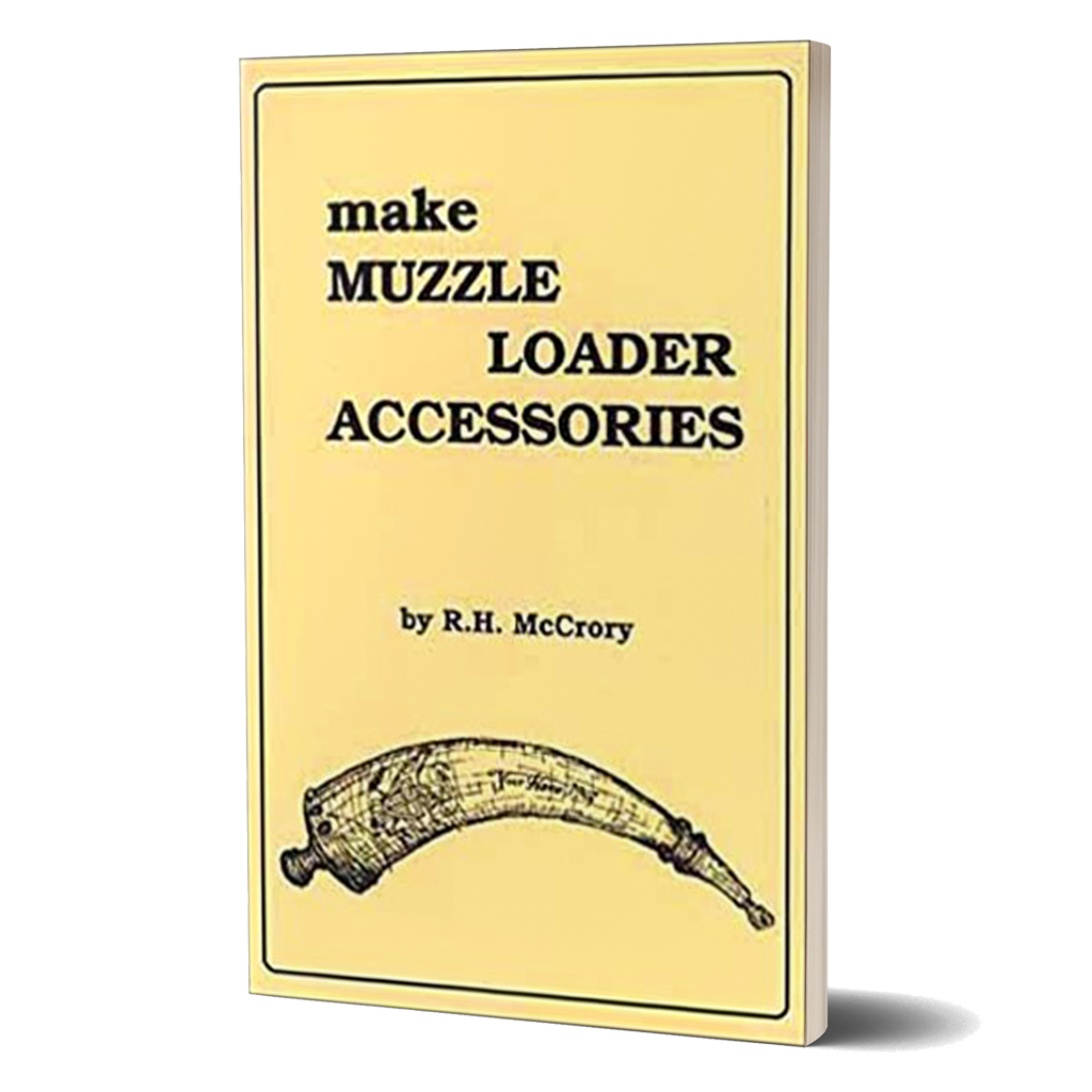 Make Muzzleloader Accessories by R.H. McCrory