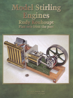 Model Stirling Engines: Plan Sets by Rudy Kouhoupt