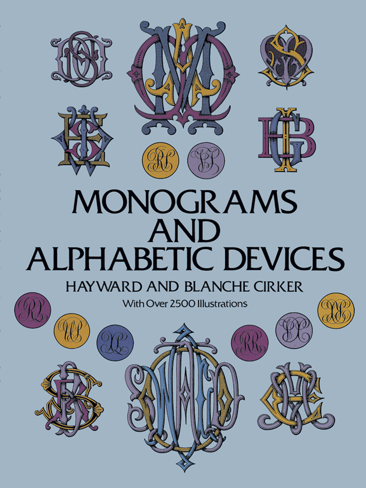 Monograms and Alphabetic Devices by Hayward Cirker