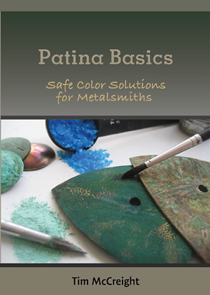 Patina Basics: Safe Color Solutions for Metalsmiths with Tim McCreight (DVD)