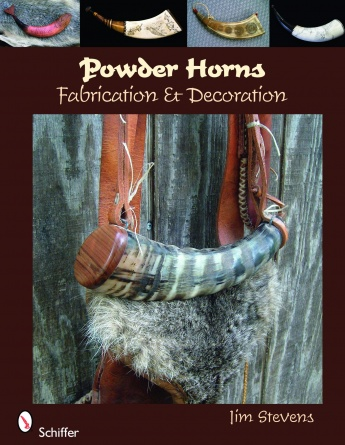 Powder Horns: Fabrication & Decoration by Jim Stevens