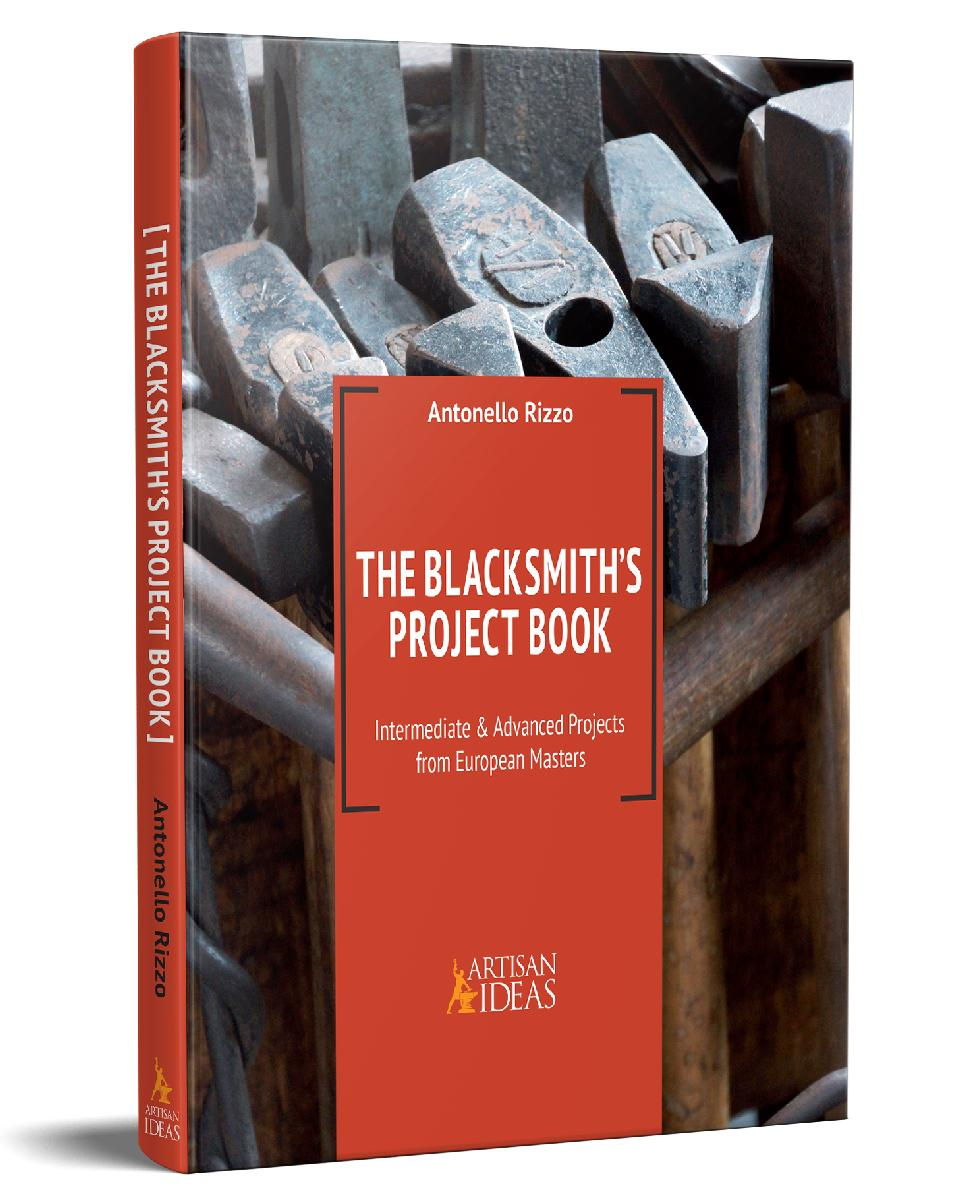 The Blacksmith's Project Book: Intermediate and Advanced Projects from European Masters