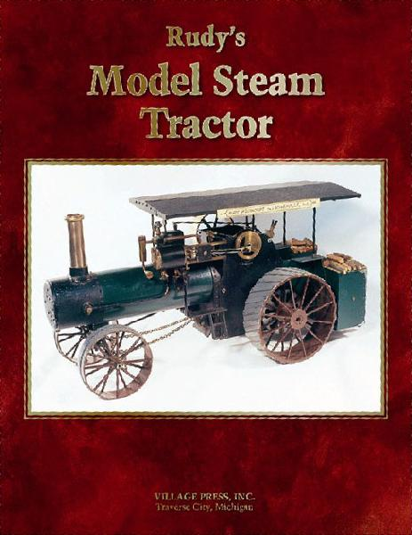 Rudy's Model Steam Tractor by Rudy Kouhoupt