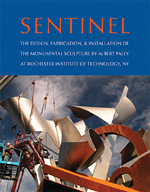 Sentinel: The Design, Fabrication, and Installation of the Monumental Sculpture by Albert Paley at Rochester Institute