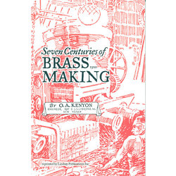 Seven Centuries of Brass Making by O. A. Kenyon