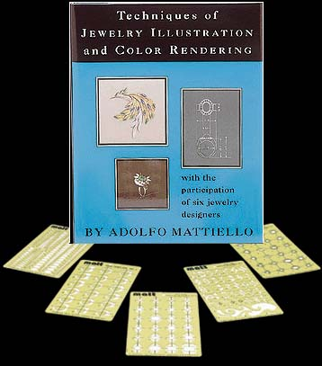 Techniques of Jewelry Illustration & Color Rendering (book and 5 Templates) by Adolfo Mattiello and Judith Evans