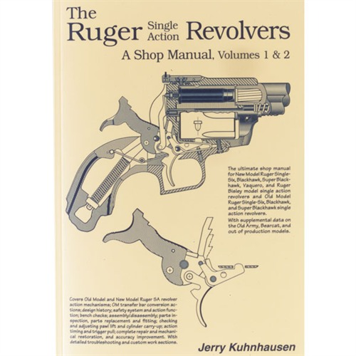 The Ruger Single Action Revolvers: A Shop Manual, Volumes 1 & 2 by Jerry Kuhnhausen