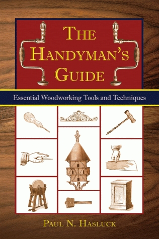 The Handyman's Guide: Essential Woodworking Tools and Techniques by Paul Hasluck