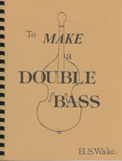 To Make a Double Bass by H.S. Wake