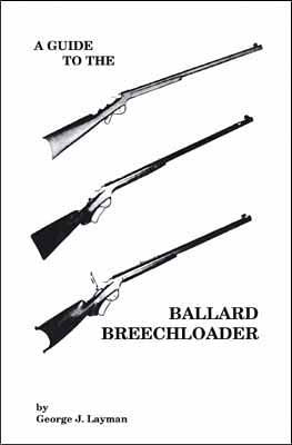 A Guide To The Ballard Breechloader, by George Layman