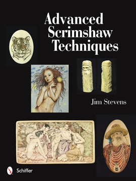 Advanced Scrimshaw Techniques by Jim Stevens
