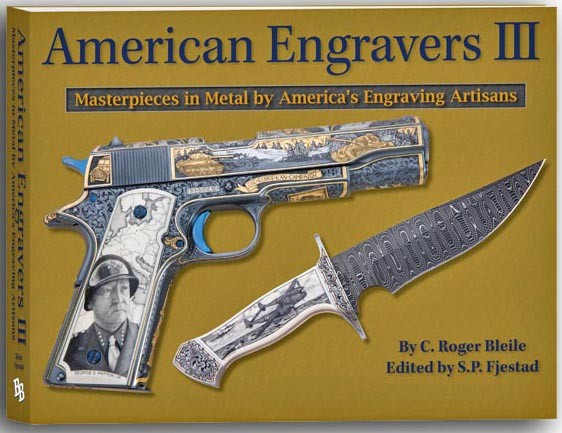 American Engravers III - Masterpieces in Metal by America's Engraving Artisans