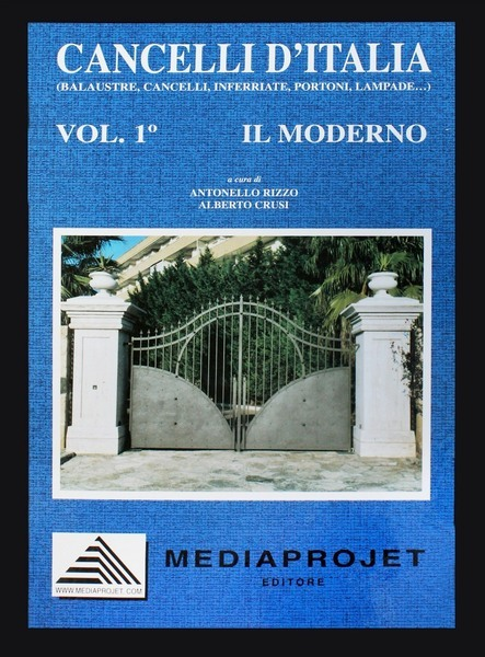Gates and Railings Volume 1 (Cancelli d'Italia I - Il Moderno)