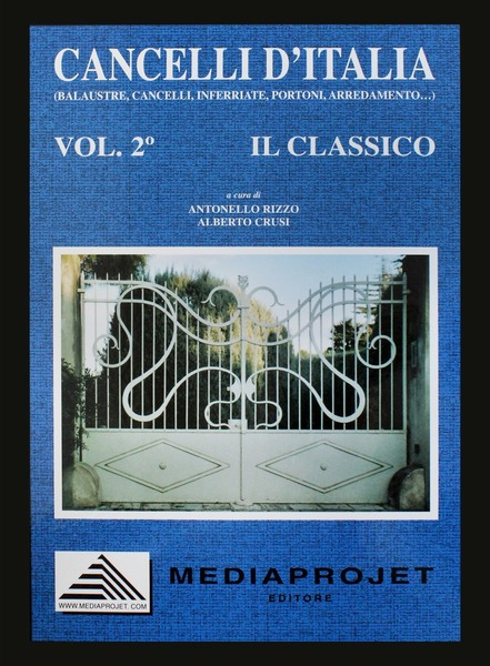 Gates and Railings Volume 2 (Cancelli d'Italia II - Il Classico)