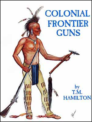 Colonial Frontier Guns by T.M. Hamilton