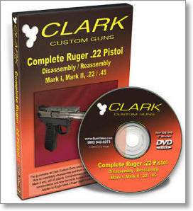 Complete Ruger .22 Pistol Disassembly - Reassembly with the Clark Custom Guns Gunsmiths (DVD)