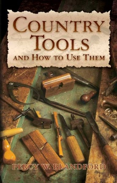 Country Tools and How to Use Them by Percy W Blandford