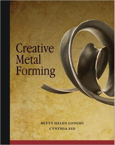 Creative Metal Forming by Betty Helen Longhi & Cynthia Eid