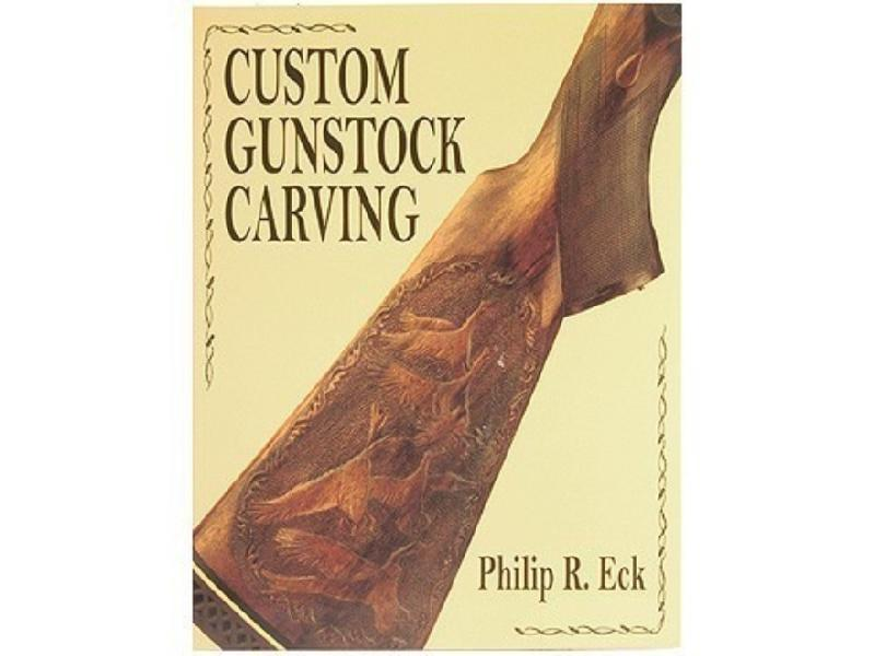 Custom Gunstock Carving by Phillip R. Eck