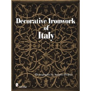 Decorative Ironwork of Italy by Augusto Pedrini