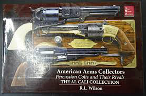 "American Arms Collectors - Percussion Colts and Their Rivals ""The Al Cali Collection"""