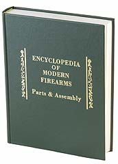 Encyclopedia of Modern Firearms: Parts and Assembly