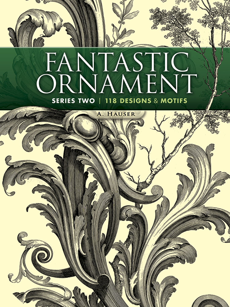 Fantastic Ornament, Series Two: 118 Designs and Motifs