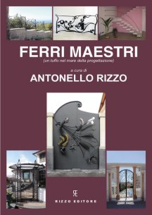 Ferri Maestri (Gates and More by the Masters) by Antonello Rizzo