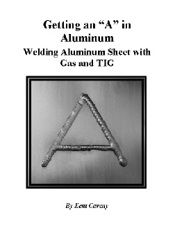 Getting an A in Aluminum: Welding Aluminum Sheet with Gas and TIG by Kent Caveny