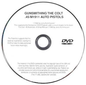 Gunsmithing the Colt .45 Automatic (and M1911-M1911A1 copies) with Jerry Kuhnhausen (DVD)