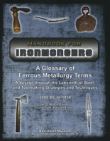 Handbook for Ironmongers: a Glossary of Ferrous Metallurgy by H.G. Brack