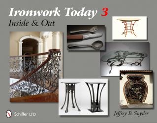 Ironwork Today 3: Inside and Out, by Jeffrey B. Snyder