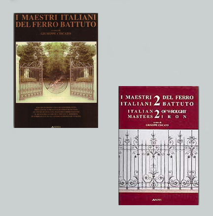 Italian Masters of Wrought Iron, Volumes 1 and II by Giuseppe Ciscato