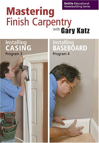Installing Casing and Installing Baseboard: Mastering Finish Carpentry (2 DVDs) with Gary Katz