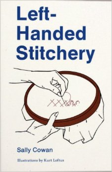 Left-Handed Stitchery by Sally Cowan, Illustrations by Kurt Loftus