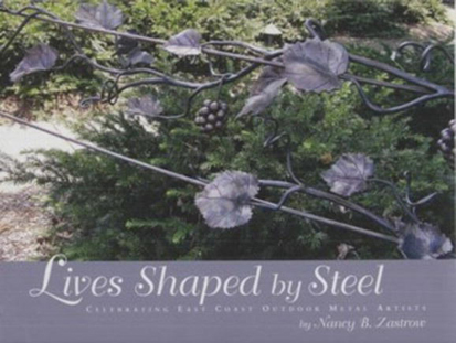 Lives Shaped by Steel: Celebrating East Coast Outdoor Metal Artists (Hardcover)