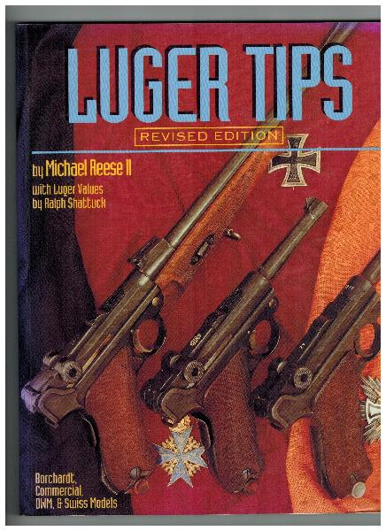 Luger Tips by Michael Reese II (Revised Edition)