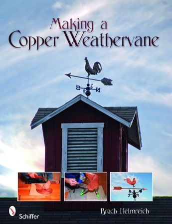 Making a Copper Weathervane by Bruce Helmreich