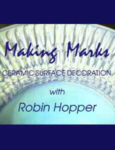 Making Marks Series with Robin Hopper: Ceramic Surface Decoration (on 2 DVDs)